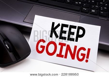 Conceptual Hand Writing Text Caption Inspiration Showing Keep Going. Business Concept For Go Moving