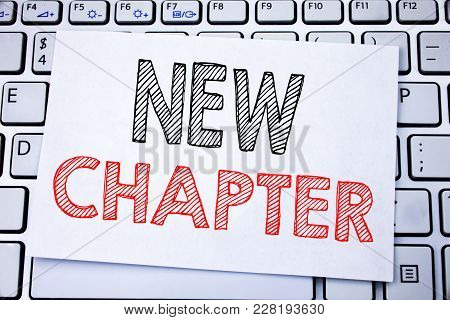 Handwritten Text Caption Showing New Chapter. Business Concept Writing For Starting New Future Life