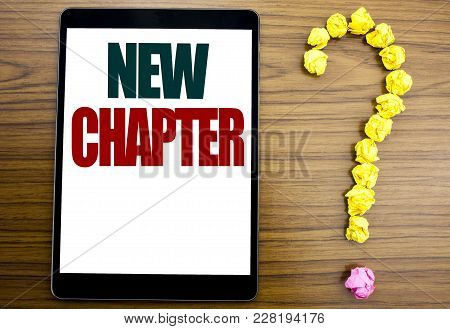 Word, Writing New Chapter. Business Concept For Starting New Future Life Written On Tablet, Backgrou