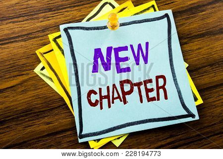 Writing Text Showing New Chapter. Business Concept For Starting New Future Life Written On Sticky No