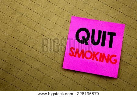 Handwritten Text Caption Showing Quit Smoking. Business Concept Writing For Stop For Cigarette  Writ
