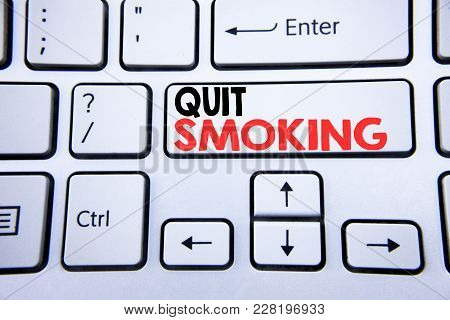 Word, Writing Quit Smoking. Business Concept For Stop For Cigarette  Written On White Keyboard Key W
