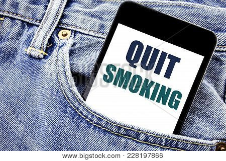 Conceptual Hand Writing Text Caption Inspiration Showing Quit Smoking. Business Concept For Stop For