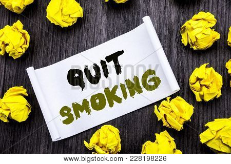 Writing Text Showing Quit Smoking. Business Concept For Stop For Cigarette  Written On Sticky Note N