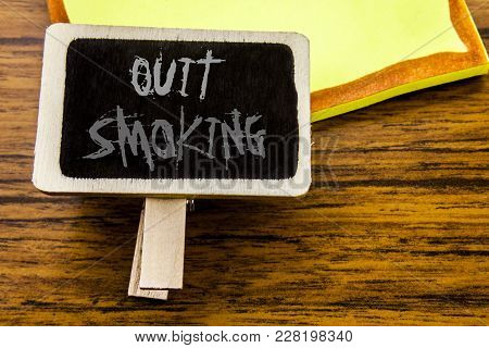 Handwritten Text Showing Quit Smoking. Business Concept For Stop For Cigarette  Written On Announcem