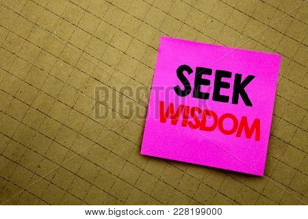Handwritten Text Caption Showing Seek Wisdom. Business Concept Writing For Inspiration Knowledge Wri