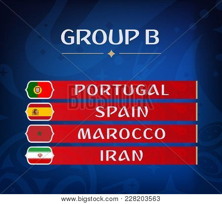 Football Championship Groups. Set Of National Flags. Draw Result. Soccer World Tournament. Group B