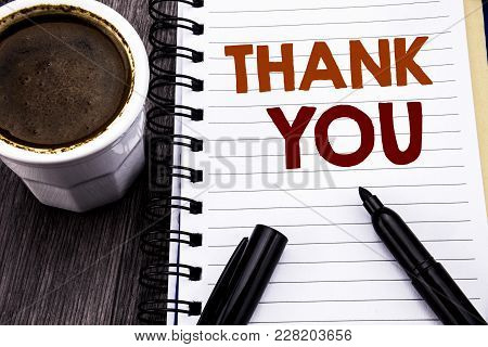 Writing Text Showing Thank You. Business Concept For Gratitude Thanks Written On Notebook Book Note