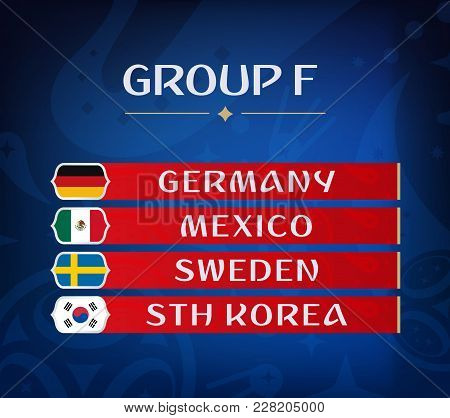Football Championship Groups. Set Of National Flags. Draw Result. Soccer World Tournament. Group F