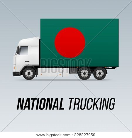 Symbol Of National Delivery Truck With Flag Of Bangladesh. National Trucking Icon And Bangladeshi Fl