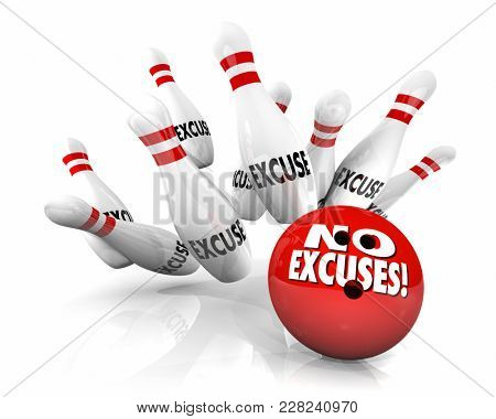 No Excuses Bowling Ball Pins Take Responsibility 3d Illustration