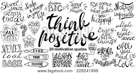 Motivational Quotes. Set With Hand Drawn Inspirational Phrases. Conceptual Lettering, Calligraphy. M