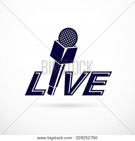 Journalism Theme Vector Logo Created With Microphone Illustration And Composed With Live Inscription