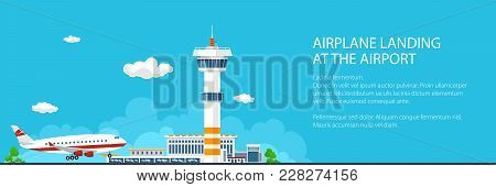 Banner Of Arrivals Plane At The Airport, Control Tower And Airplane On The Background Of The City, T