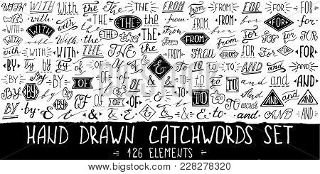 Catchwords And Ampersands Big Set. Collection Of Hand Drawn Catchwords For Your Design. Modern Handw