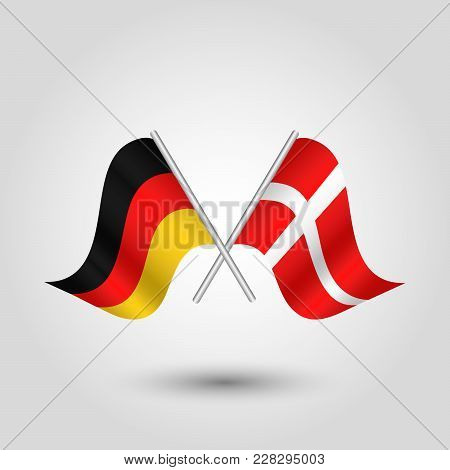 Vector Two Crossed German And Danish Flags On Silver Sticks - Symbol Of Germany And Denmark