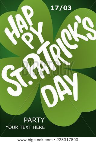 Happy St. Patrick's Day Poster. Lettering Happy St. Patrick's Day Inscribed In A Shamrock. Patrick's
