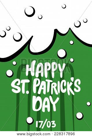 St. Patrick's Day Poster. Lettering Happy St. Patrick's Day In The Form Of A Beer Mug. Handwritten P