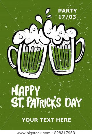 St. Patrick's Day Party Poster.  Illustration Of A Beer Mugs With Lettering Happy St. Patrick's Day