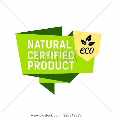 Natural Certified Product Eco Lettering. Creative Inscription With Leaves As Symbol Of Good Quality.