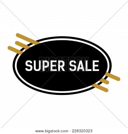 Super Sale Lettering. Consumerism Inscription In Black Oval With Golden Smudges. Handwritten Text, C