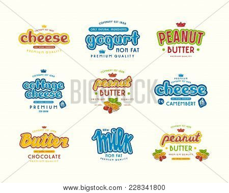 Set Of Typographic Label For Milk, Yogurt, Peanut Butter And Cheese. Graphic Design With Lettering.