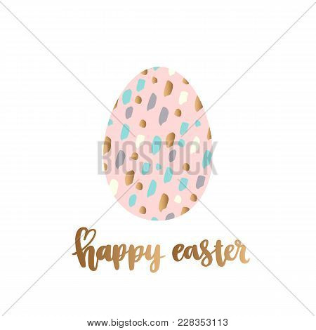 Cute Modern Egg With Calligraphic Inscription Happy Easter, With Gold Elements. It Can Be Used For S
