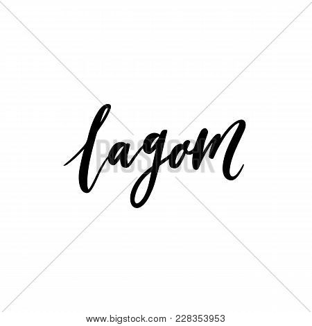 Scandinavian Term.the Word Lagom From Swedish Translates As Balance, Moderation, Just Right. It Can