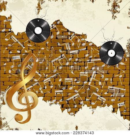 Old Brick Wall With Vinyl Records Notes And Treble Clef.