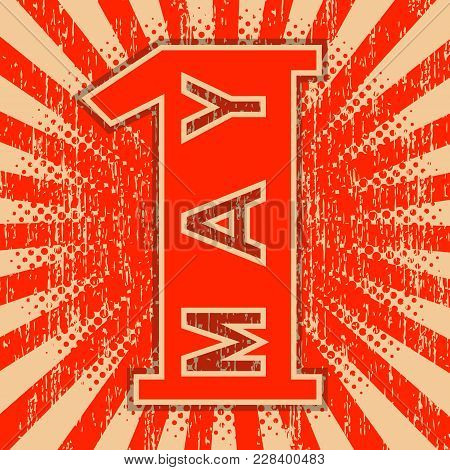 1st May Labor Day. Retro, Vintage Background. Red Color