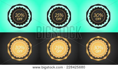 Set Of Black And Golden Sale Badges. Vector Badge With Offer Of Discount 20 25 30 Percent Off, Surro