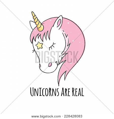 White Unicorn Vector Head With Pink Mane And Yellow Horn. Text: Unicorn Are Real On White Background