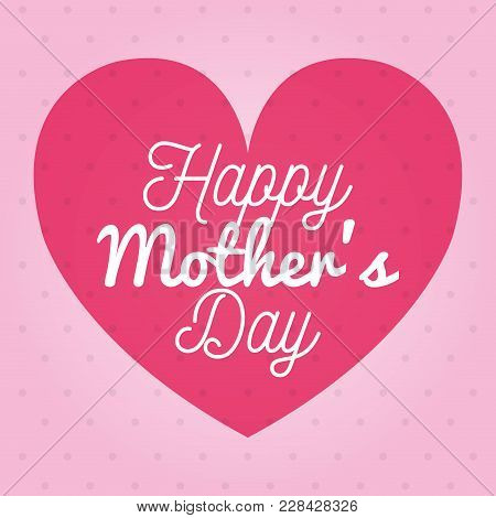 Happy Mothers Day Card With Heart And Floral Decoration
