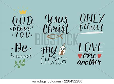 Set Of 6 Hand Lettering Christian Quotes God Bless You. Jesus Christ. Only Believe. Be Blessed. My C