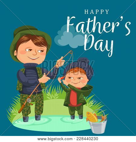 Father And Son Water Fishing Holding Rod And Bucket Full Fish, Family Kids Vacation Happy Fathers Da