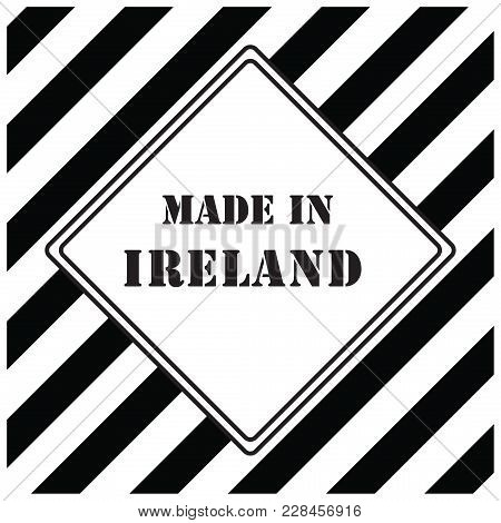 The Industrial Symbol Is Made In Ireland