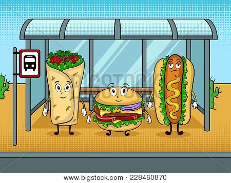 Hot Dog Burrito And Burger Waiting Bus On Bus Stop Cartoon Character Pop Art Retro Vector Illustrati