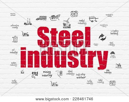 Industry Concept: Painted Red Text Steel Industry On White Brick Wall Background With  Hand Drawn In