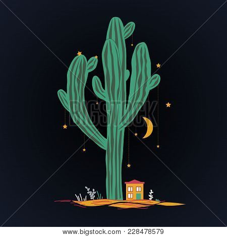 Cute Illustration With High Saguaro, Liitle House, And Stars And Moon Hanging On The Cactus. Mexican
