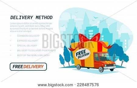Free Delivery Template. Delivery Truck With Gift Box, Parcel. Delivery Service Shipping By Car Or Tr