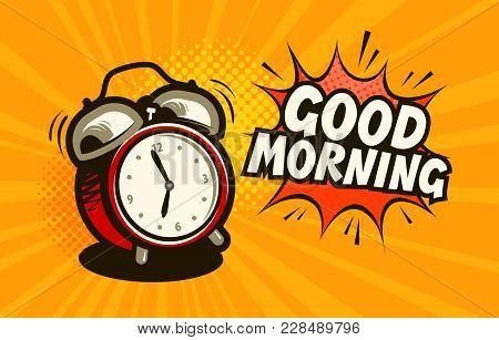 Good Morning, Banner. Alarm Clock, Wake-up Time Concept. Cartoon Vector