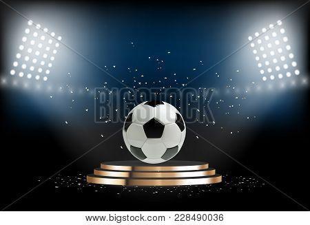 Round Podium With Soccer Ball. Football Pedestal For Award Ceremony. Platform Illuminated By Spotlig