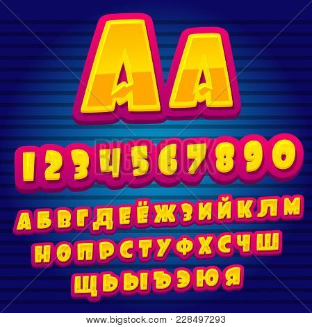 Cartoon Alphabet. Cyrillic Alphabet. Vector Alphabet Letters And Numbers. Font For Poster. Vector Il