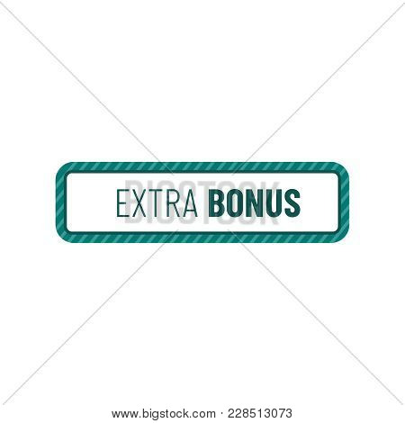 Super Bonus Banner Text In Color Drawn Label. Business Shopping Concept. Extra Bonus Stamp Or Sticke