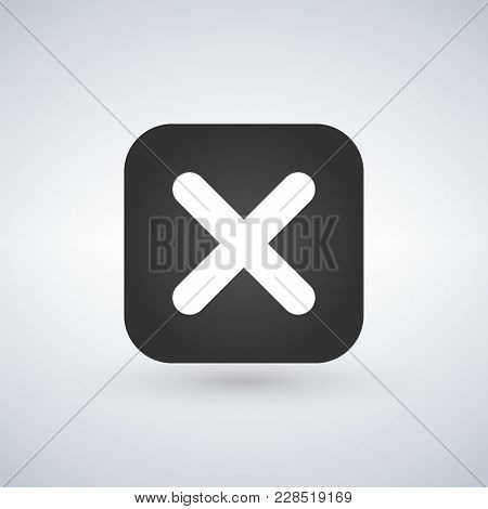 Cancel Cross Vector Icon. Flat Design Square Internet Gray Button On White Background