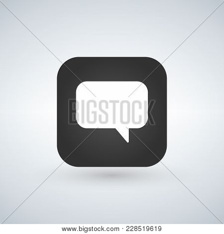 Chat Icon Speech Bubble Symbol Over App Button, Vector Illustration