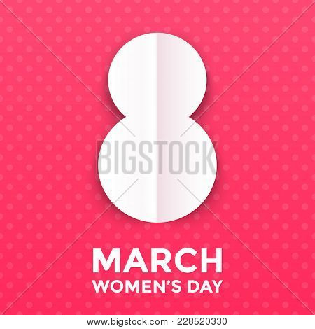 8 March Paper Cut Out Illustration For International Women's Day Card. Happy Womens Day Vector Origa