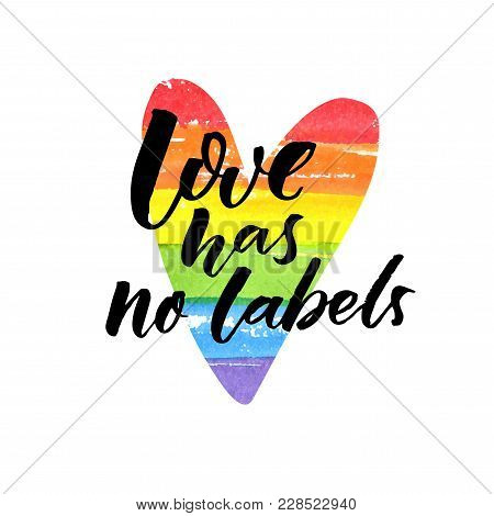 Love Has No Labels. Inspirational Lgbt Slogan. Brush Lettering On Rainbow Painted Heart