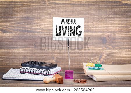 Mindful Living Concept. Wooden Table With Stationery