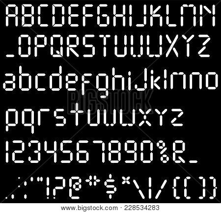 Digital Font. Alarm Clock Letters. Numbers And Letters Set For A Digital Watch And Other Electronic